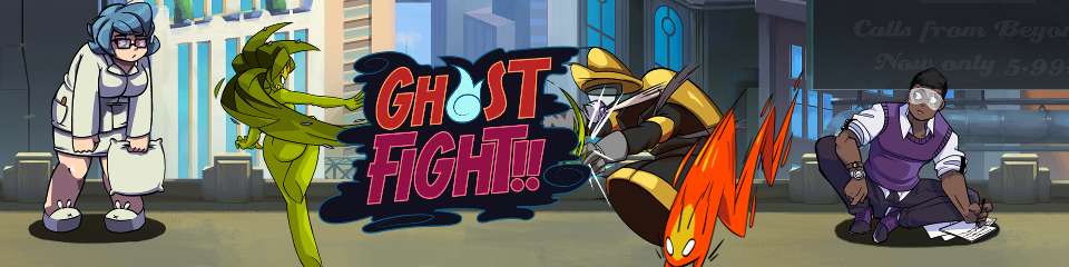 GHOST FIGHT!!